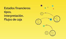 Estados financieros: tipos, interpretación. Flujos de caja