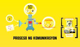 Copy of Copy of PROSESO NG KOMUNIKASYON
