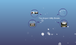 The airport &My dream