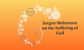 Moltmann on the Suffering of God