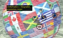 Globalizados e  integrados... avanzamos mejor.