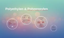Copy of Polyethylen & Polypropylen