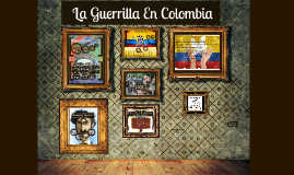 Copy of Surgimiento de las guerrillas en Colombia
