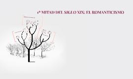 1ª MITAD DEL SIGLO XIX: EL ROMANTICISMO