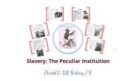 peculiar institution of slavery essay History of slavery and texas history essay print reference it would sacrifice everything and fight a war to defend their peculiar institution of human slavery.
