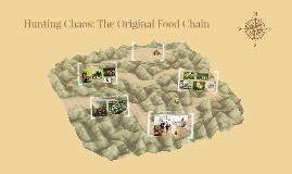 Hunting Chaos: The Original Food Chain