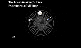 The Least Amazing Science Experiment of All Time