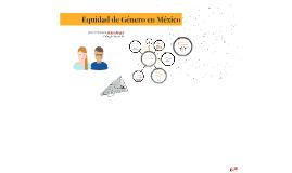 Copy of Equidad de Género en México