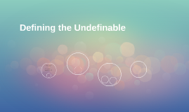 Defining the Undefinable