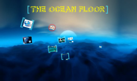 Copy of THE OCEAN FLOOR