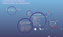 CONFIGURA TU PROPIO ORDENADOR DE SOBREMESA