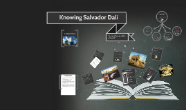 Copy of KNOWING SALVADOR DALÍ