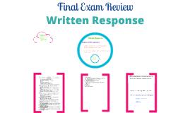 Copy of FINAL EXAM REVIEW: Written Response
