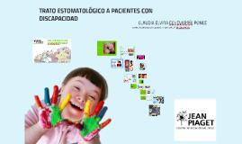 Copy of TRATO ESTOMATOLÓGICO A PACIENTES CON CAPACIDADES DIFERENTES