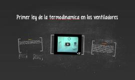 Primer ley de la termodinamica en los ventiladores