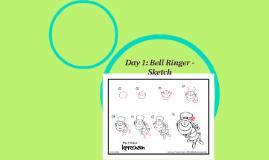 Day 1: Bell Ringer - Sketch