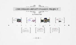 CHILDHOOD OBESITY PASSION PROJECT