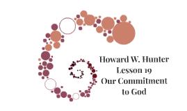Howard W. Hunter Lesson 19