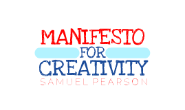 Manifesto for Creativity