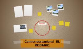 Centro recreacional  EL ROSARIO