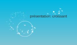 présentation: croissant