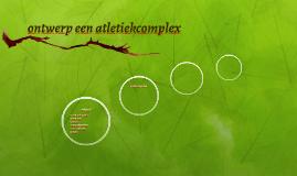 ontwerp een atletiekcomplex