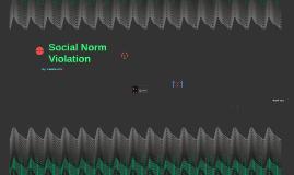 Social Norm Violation