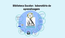 Biblioteca Escolar: centro de aprendizagem