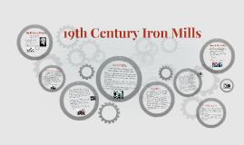 19th Century Iron Mills