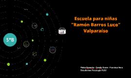 """Escuela """"Ramon Barros Luco"""""""