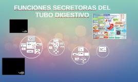 FUNCIONES SECRETORAS DEL TUBO DIGESTIVO