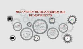 MECANISMOS DE TRANSFORMACION DE MOVIMIENTO