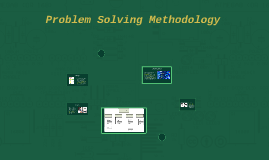 Problem Solving Methodology
