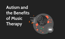 Autism and the Benefits of Music Therapy