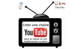 Créer une chaîne You Tube pour sa classe ou son établissement