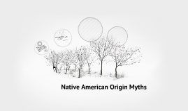Native American Origin Myths