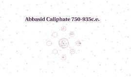 Abbasid Caliphate 750-935c.e.