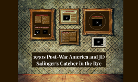 1950s Post-War America and JD Salinger's Catcher in the Rye