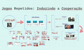 Copy of Jogos Repetidos: Induzindo a Cooperação