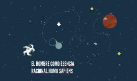 EL HOMBRE COMO ESENCIA RACIONAL:HOMO SAPIENS