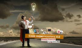Superreporter 4.0