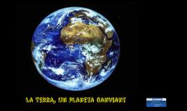La Terra, un planeta canviant