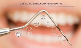 CAS CLÍNIC 5: MALALTIA PERIODONTAL