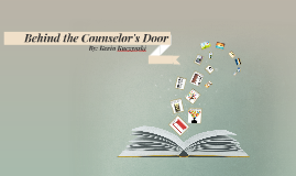 Behind the Counselor's Door