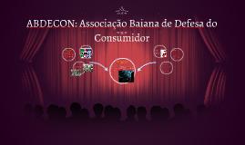 ABDECON: Associação Baiana de Defesa do Consumidor