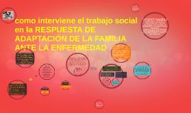RESPUESTA DE ADAPTACIÓN DE LA FAMILIA ANTE LA ENFERMEDAD