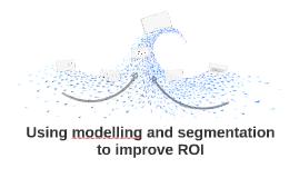Using modelling and segmentation to improve ROI