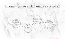 Dilemas Éticos en la familia y sociedad