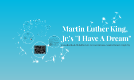 """Martin Luther King, Jr.'s """"I Have A Dream"""""""