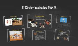 El Kinder: Incubadora MAKER